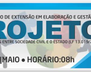 Elaboração e Gestão de Projetos: Novas parcerias entre Sociedade Civil e o Estado (lf 13.019/2014) –