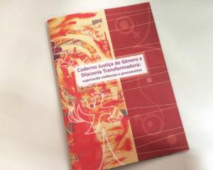 Caderno Justiça de Gênero e Diaconia Transformadora promove reflexão sobre o tema